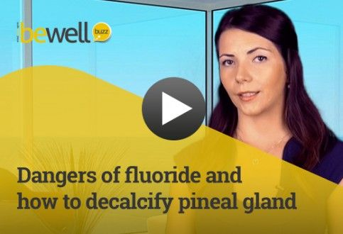Dangers of Fluoride and How to Decalcify Your Pineal Gland