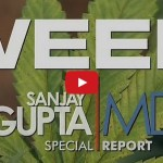 Dr. Sanjay Gupta: WEED – A CNN Special Report