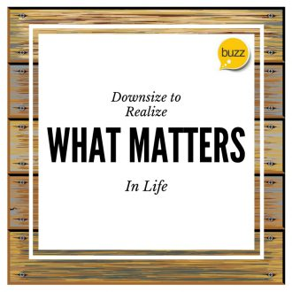 Downsize to Discover What Matters in Life