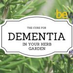 The Cure for Dementia in your Herb Garden