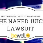 The Shocking Details of The Naked Juice Lawsuit