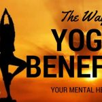 How Yoga Benefits Your Mental Health