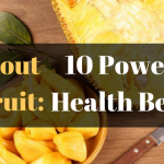 All About Jackfruit: 10 Powerful Health Benefits and How to Use It