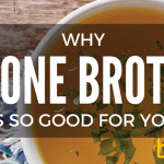 Why Bone Broth Is So Good for You