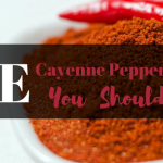 The Cayenne Pepper Benefits You Should Know