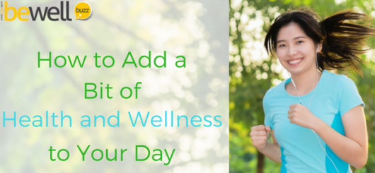 How to Add a Bit of Health and Wellness to Your Day