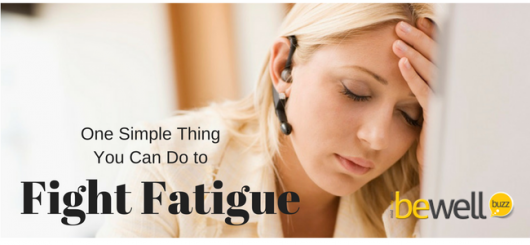 One Simple Thing You Can Do to Fight Fatigue