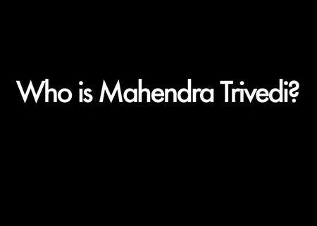 Mahendra Trivedi: Beyond Extraordinary