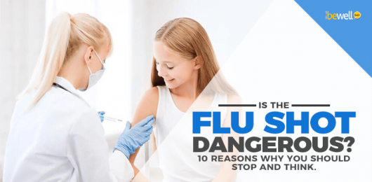 10 Reasons Why Flu Shots Are More Dangerous Than a Flu!