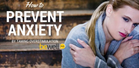 How to Tame Overstimulation, Prevent Anxiety