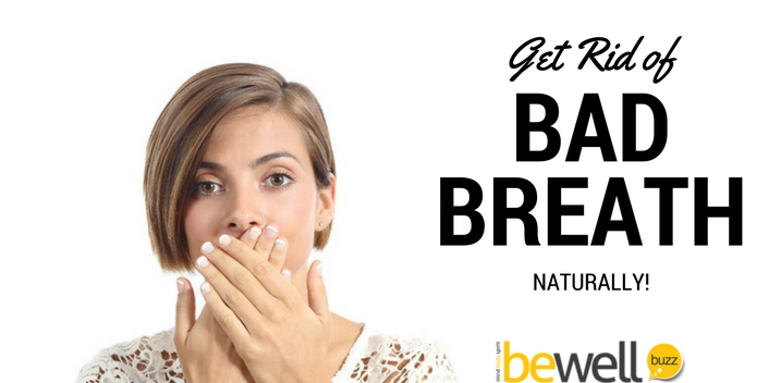 Home Remedies To Get Rid Of Bad Breath Naturally