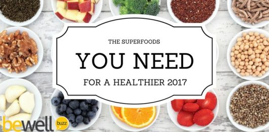 These Are The Superfoods You Need For a Healthier 2017