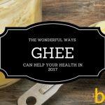 The Wonderful Ways Ghee Can Help Your Health