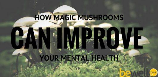 How Magic Mushrooms Can Improve Your Mental Health