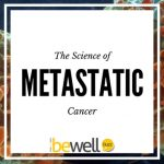 Science Dives Into Metastatic Cancer