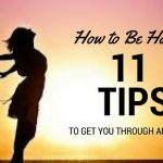 How To Be Happy: 11 Tips To Get You Through Adversity