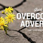 Overcoming Adversity: Finding Your Inner Strength