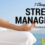 7 Cheap Stress Management Techniques