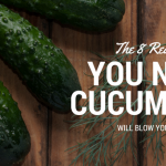 The 8 Health Benefits of Cucumber That Will Blow Your Mind!
