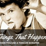 5 Things That Happen When You Use a Tongue Scraper