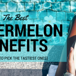 Watermelon Benefits and How to Pick the Best One