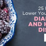 25 Foods to Lower Your Risk of Diabetes and Heart Disease