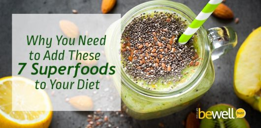Why You Need to Add These 7 Superfoods to Your Diet