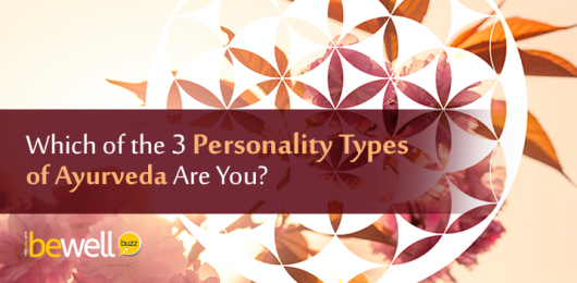 Which of the 3 Personality Types of Ayurveda Are You?