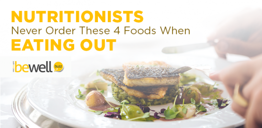 Nutritionists Never Order These 4 Foods When Eating Out