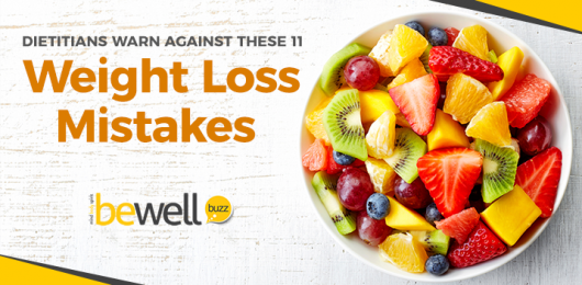 Dietitians Warn Against These 11 Weight Loss Mistakes