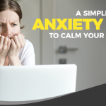 A Simple Anxiety Hack to Calm Your Unease