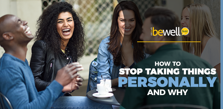 How to Stop Taking Things Personally and Why