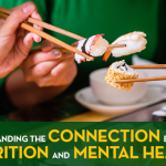 Understanding the Connection Between Nutrition and Mental Health