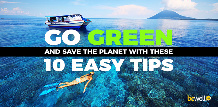 Go Green and Save The Planet with These 10 Easy Tips
