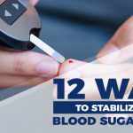 Eating For Blood Sugar Balance: 12 Things to Avoid