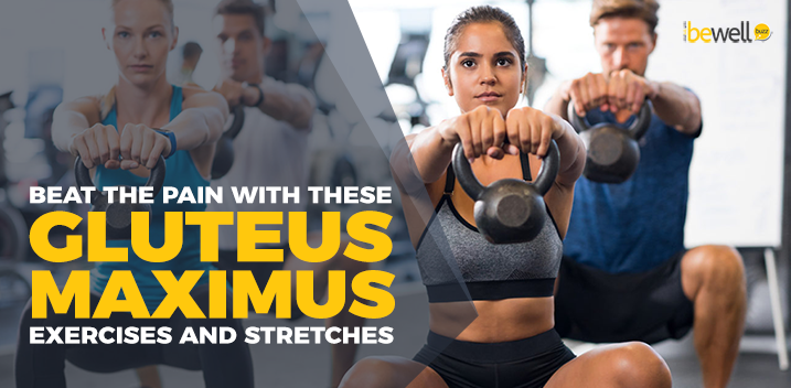 Beat the Pain with These Gluteus Maximus Exercises and Stretches