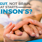 What Does the Gut Have to Do with Parkinson's?
