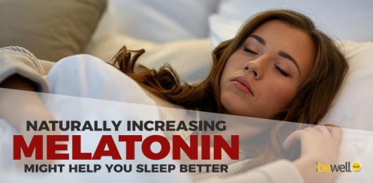 How to Increase Melatonin Naturally for Better Sleep