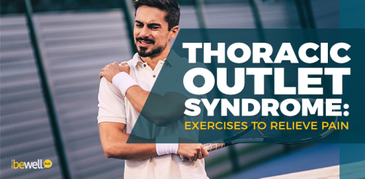 Thoracic Outlet Syndrome: What Is It and How to Prevent It