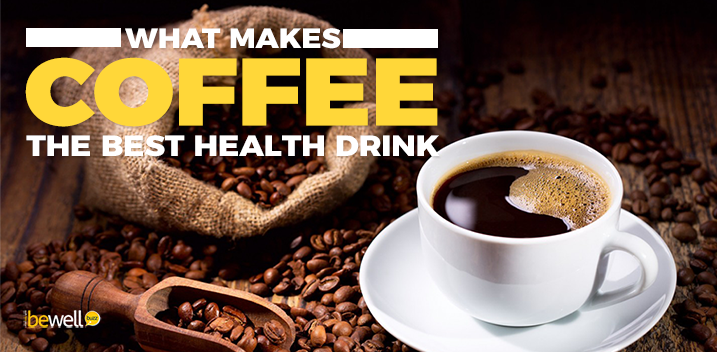 What Makes Coffee the Best Health Drink