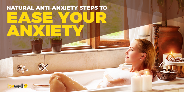 Natural Anti-Anxiety Steps to Ease Your Anxiety