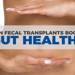 All You Need to Know About Fecal Microbiota Transplants