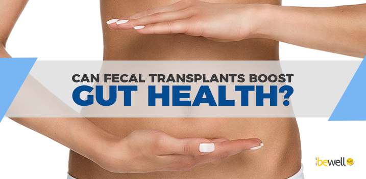 How Useful Are Fecal Transplants for Gut Health?