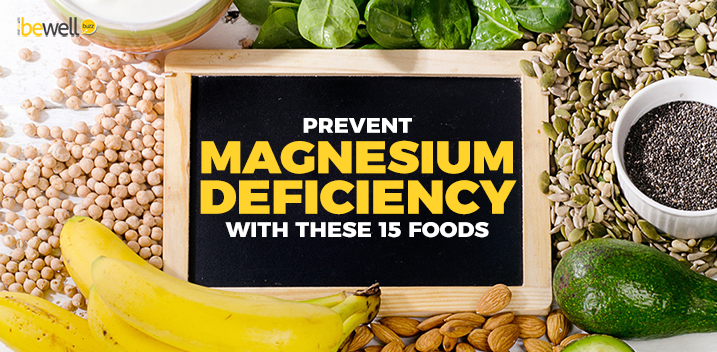 Prevent Magnesium Deficiency with These 15 Foods