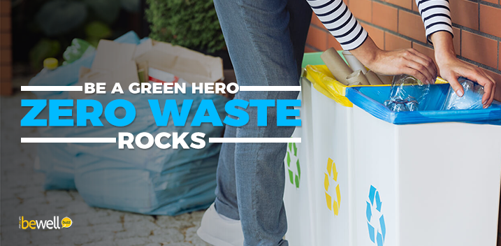 Be A Green Hero—Why Zero Waste Rocks