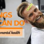 Five Things Men Can Do To Improve Their Mental Health