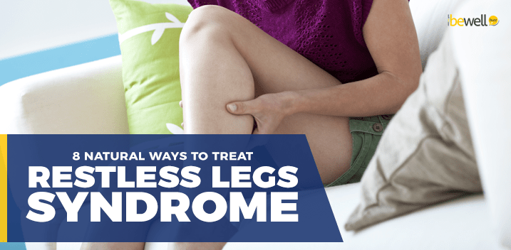 8 Natural Ways to Treat Restless Legs Syndrome