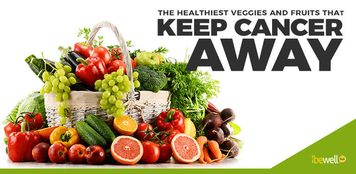 The Best Fruits and Vegetables to Keep Cancer Away