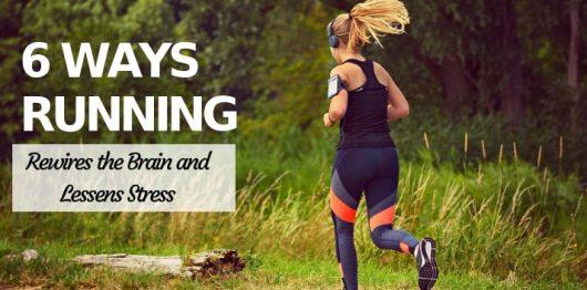 6 Ways Running Rewires the Brain & Lessens Stress