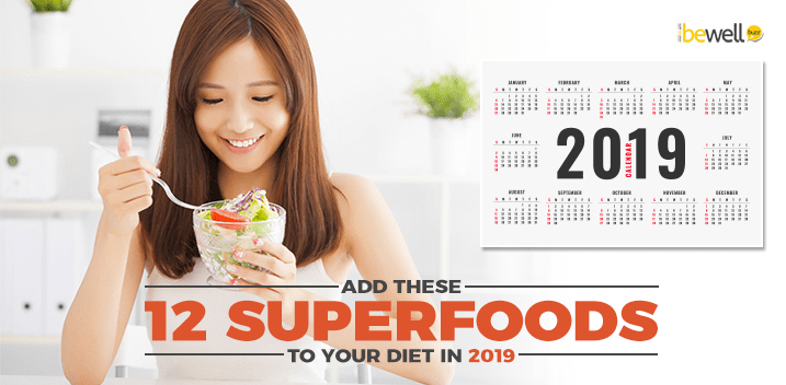 Add These 12 Superfoods to Your Diet In 2019.